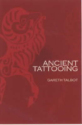 Ancient Tattooing (Paperback)