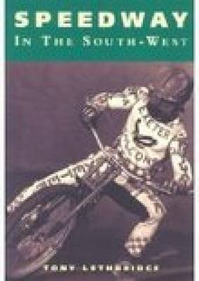Speedway in the South West (Paperback)
