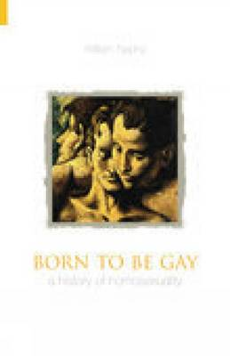 Born to be Gay: A History of Homosexuality (Paperback)