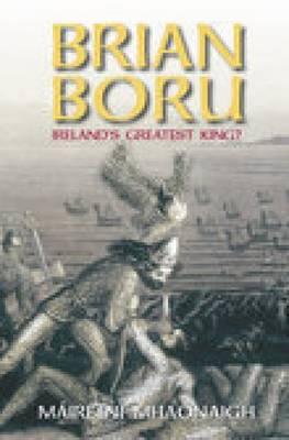 Brian Boru: Ireland's Greatest King? (Paperback)