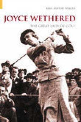Joyce Wethered: The Great Lady of Golf (Paperback)