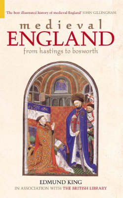 Medieval England: From Hastings to Bosworth (Paperback)