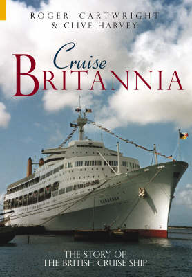 Cruise Britannia: The Story of the British Cruise Ship (Paperback)