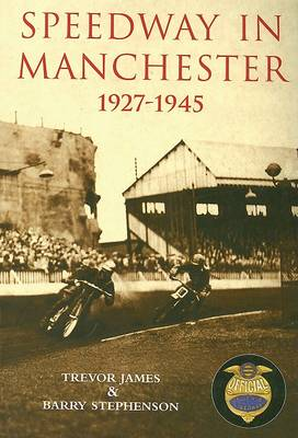 Speedway in Manchester 1927-1945 (Paperback)