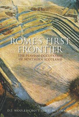 Rome's First Frontier: The Flavian Occupation of Northern Scotland (Paperback)