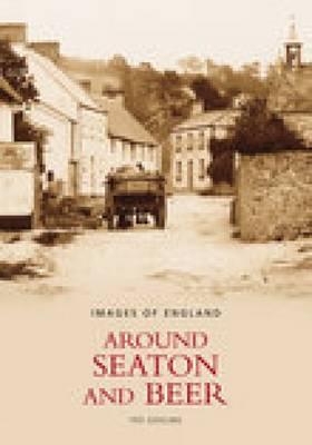 Around Seaton & Beer (Paperback)
