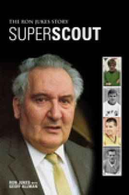 Superscout: The Ron Jukes Story (Paperback)