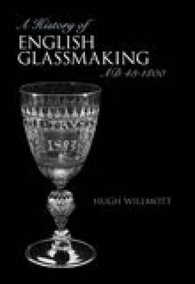 A History of Glassmaking in England (Paperback)