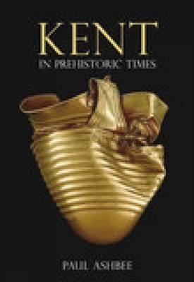 Kent in Prehistoric Times (Paperback)
