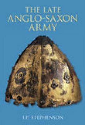 The Late Anglo-Saxon Army (Paperback)