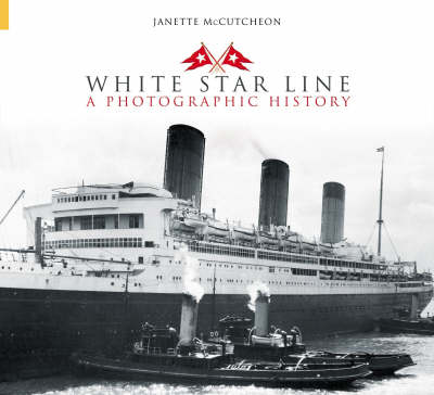 White Star Line: A Photographic History (Paperback)