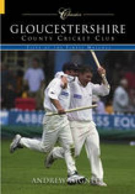 Gloucestershire County Cricket Club (Classic Matches): Fifty of the Finest Matches (Paperback)