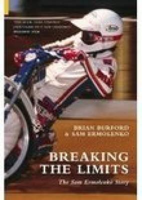 Breaking the Limits: The Sam Ermolenko Story (Paperback)