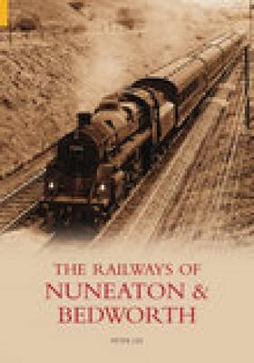 Railways of Nuneaton and Bedworth (Paperback)