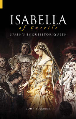 Isabella: Catholic Queen and Madam of Spain (Paperback)