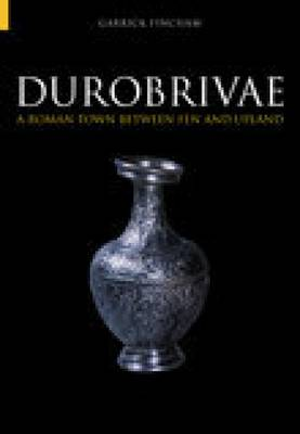 Durobrivae: A Roman Town Between Fen and Upland (Paperback)