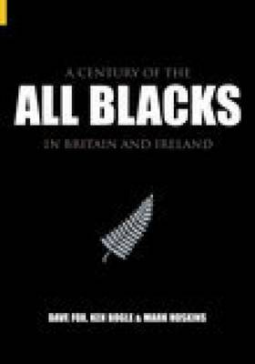 A Century of the All Blacks: In Britain and Ireland (Paperback)