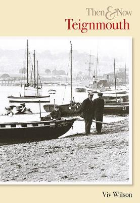 Teignmouth Then & Now (Paperback)