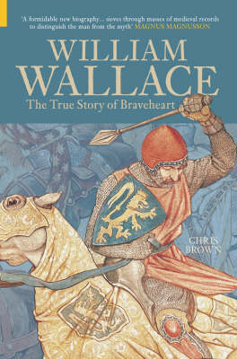 William Wallace: The True Story of Braveheart (Paperback)