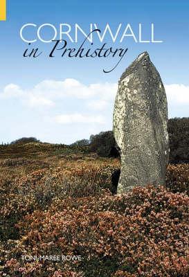 Cornwall in Prehistory (Paperback)