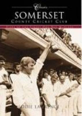 Somerset County Cricket Club: Fifty of the Finest One-Day Matches (Paperback)