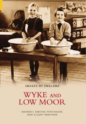 Wyke and Low Moor - Images of  England (Paperback)