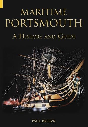 Maritime Portsmouth: A History and Guide (Paperback)
