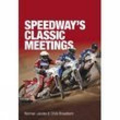 Speedway's Classic Meetings (Paperback)