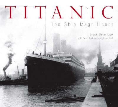 """Titanic"": The Ship Magnificent (Hardback)"