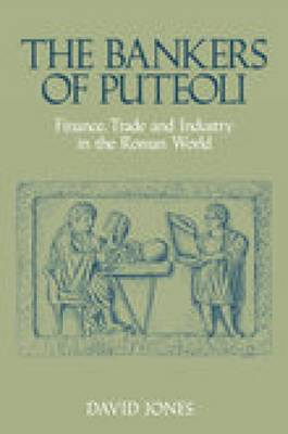 The Bankers of Puteoli: Financing Trade and Industry in the Roman World (Paperback)