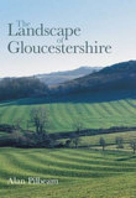 The Landscape of Gloucestershire (Paperback)