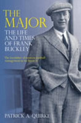 The Major: The Life and Times of Frank Buckley (Paperback)