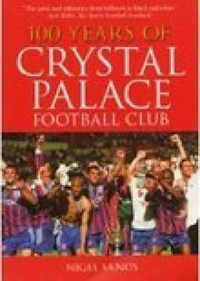 100 Years of Crystal Palace FC (Paperback)