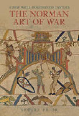 A Few Well-Positioned Castles: The Norman Art of War (Paperback)