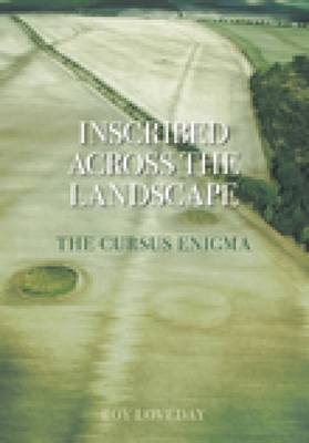 Inscribed Across the Landscape: The Cursus Enigma (Paperback)