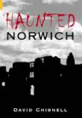 Haunted Norwich (Paperback)