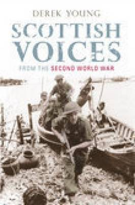 Scottish Voices from the Second World War (Paperback)