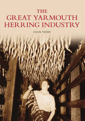 The Great Yarmouth Herring Industry (Paperback)