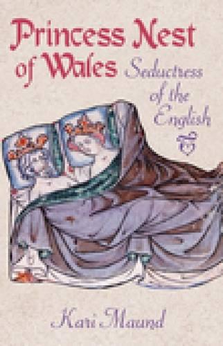 Princess Nest of Wales: Seductress of the English (Paperback)