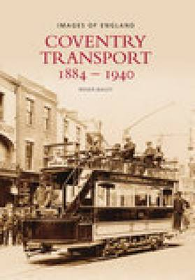 Coventry Transport 1884 - 1940 (Paperback)