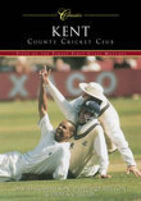 Kent County Cricket Club (Classic Matches): Fifty of the Finest Matches (Paperback)