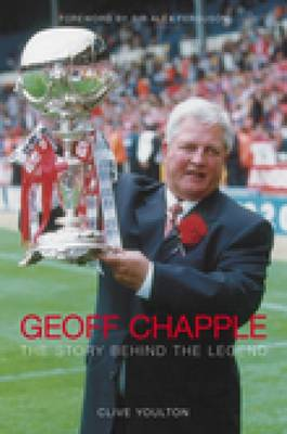 Geoff Chapple: The Story Behind the Legend (Paperback)