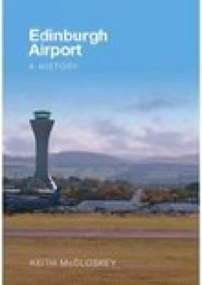 Edinburgh Airport: A History (Paperback)