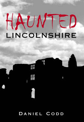 Haunted Lincolnshire (Paperback)