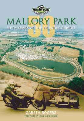 Mallory Park: 50 Years at the Friendly Circuit (Hardback)
