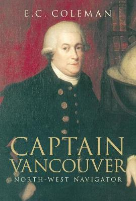 Captain Vancouver: North-West Navigator (Paperback)
