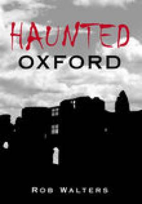 Haunted Oxford (Paperback)