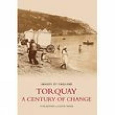 Torquay: A Century of Change (Paperback)