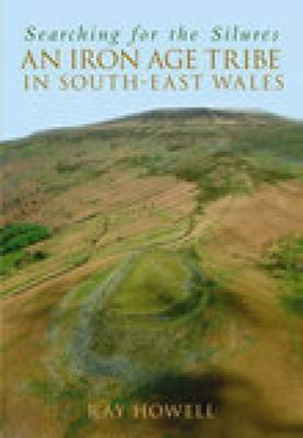 Searching for the Silures: An Iron Age Tribe in South-East Wales (Paperback)
