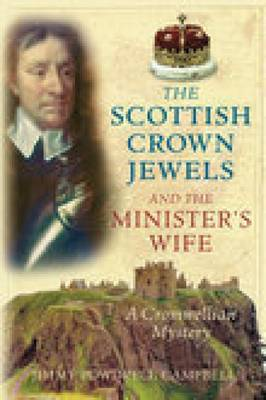 The Scottish Crown Jewels and the Minister's Wife: A Cromwellian Mystery (Paperback)